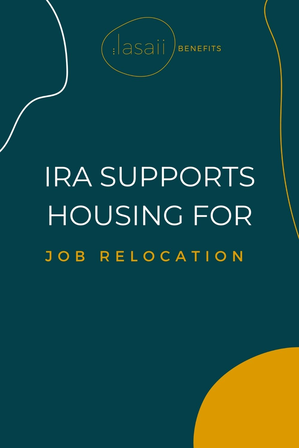 IRA supports housing for job relocations | Lasaii Benefits